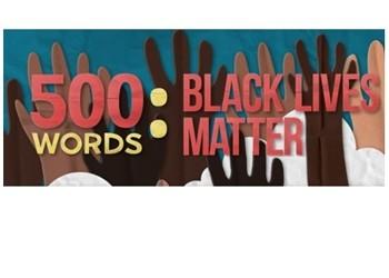 500 Words: Black Lives Matter